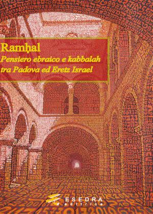 RAMHAL <br>(Pensiero ebraico e kabbalah tra Padova ed Eretz Israel) a cura di G. Luzzatto Voghera e M. Perani)