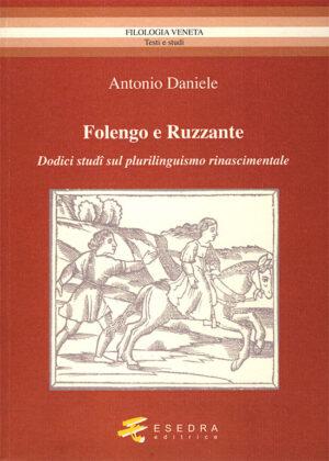 FOLENGO E RUZZANTE <br>(Dodici studi sul plurilinguismo rinascimentale)