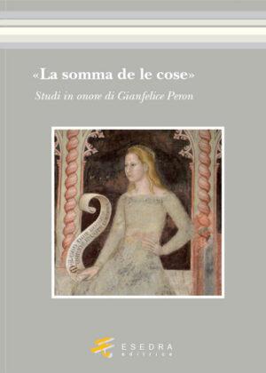 LA SOMMA DE LE COSE È <br><br>(Studi in onore di Gianfelice Peron)